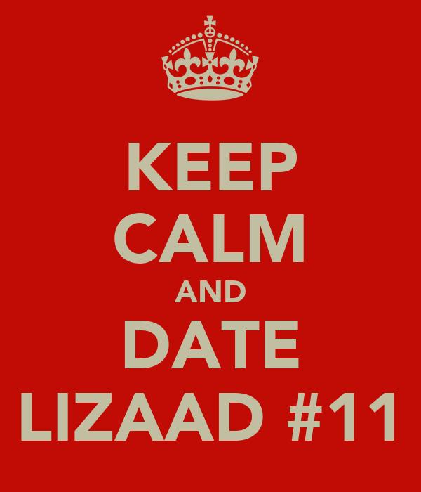 KEEP CALM AND DATE LIZAAD #11