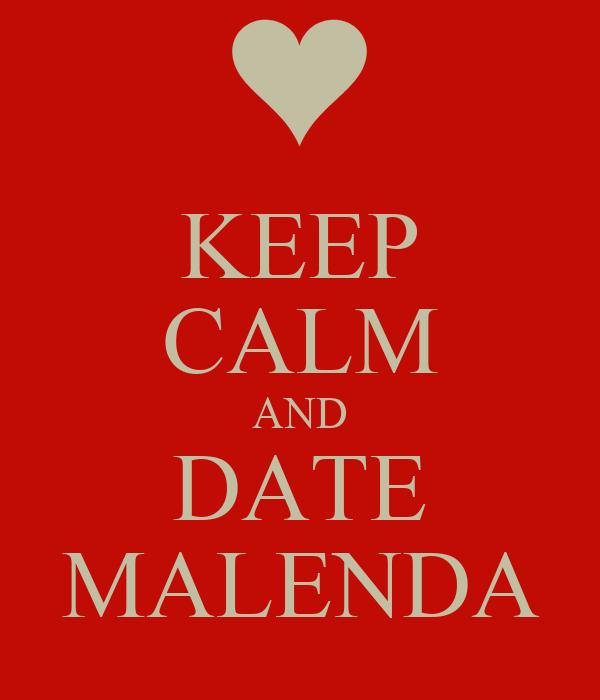 KEEP CALM AND DATE MALENDA