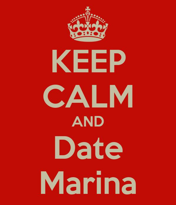 KEEP CALM AND Date Marina
