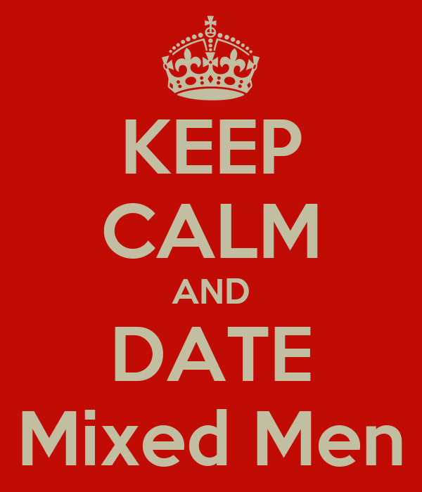 KEEP CALM AND DATE Mixed Men