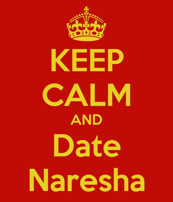 KEEP CALM AND Date Naresha