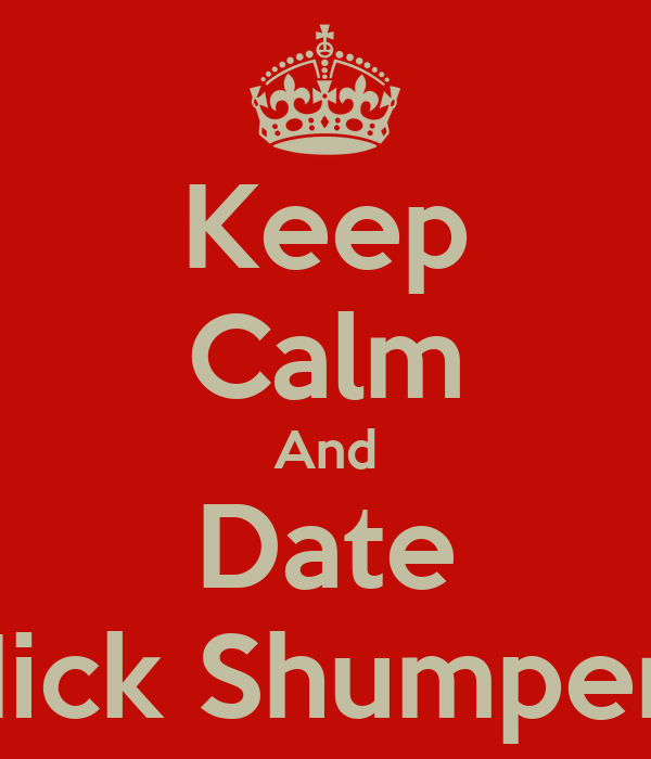 Keep Calm And Date Nick Shumpert