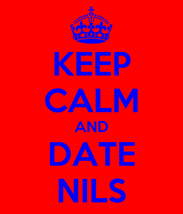 KEEP CALM AND DATE NILS