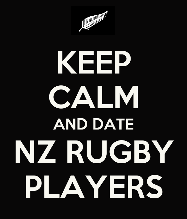 KEEP CALM AND DATE NZ RUGBY PLAYERS