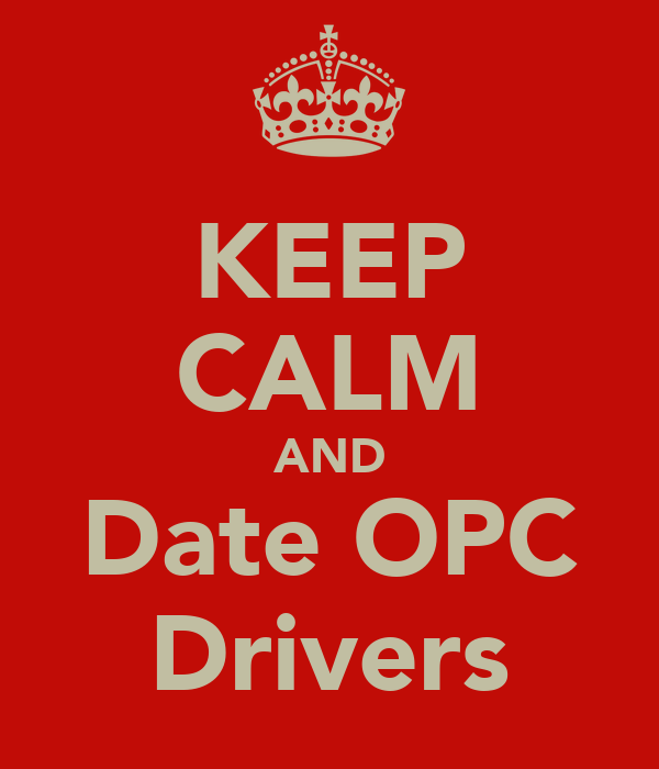 KEEP CALM AND Date OPC Drivers