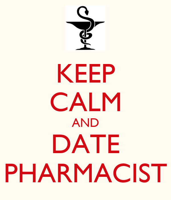 KEEP CALM AND DATE PHARMACIST
