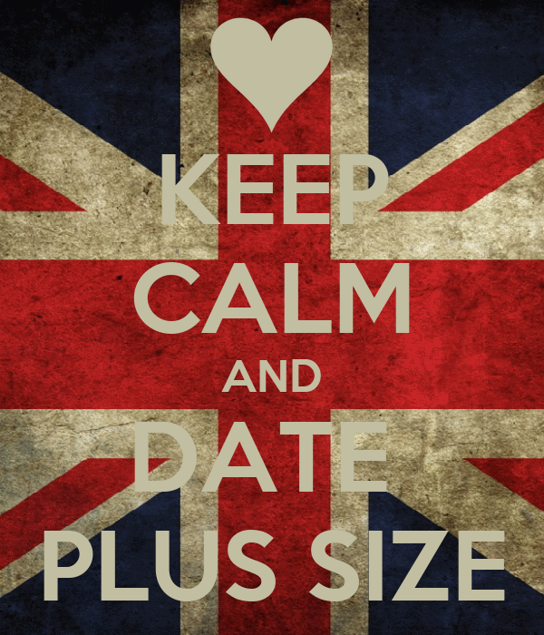 KEEP CALM AND DATE  PLUS SIZE