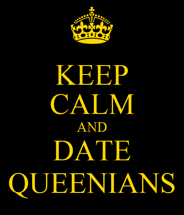 KEEP CALM AND DATE QUEENIANS