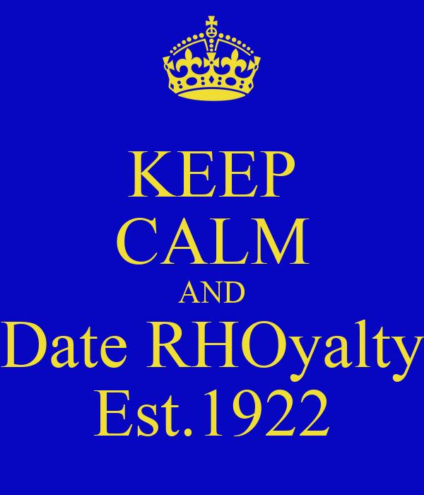 KEEP CALM AND Date RHOyalty Est.1922