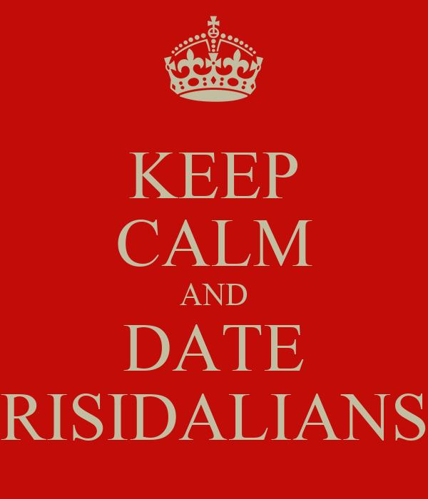 KEEP CALM AND DATE RISIDALIANS