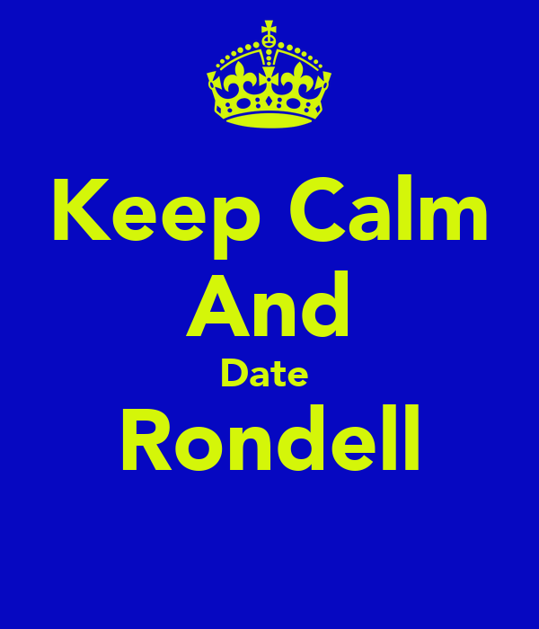Keep Calm And Date  Rondell