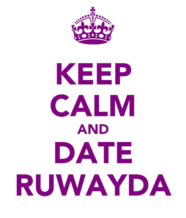 KEEP CALM AND DATE RUWAYDA