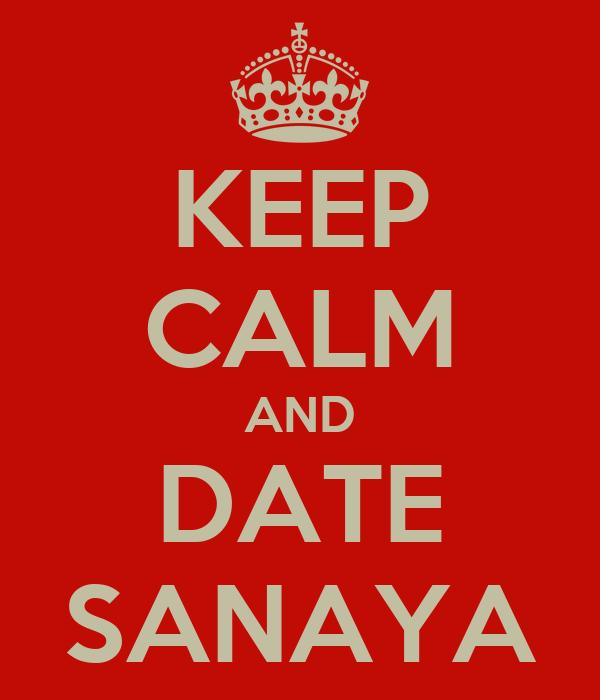 KEEP CALM AND DATE SANAYA