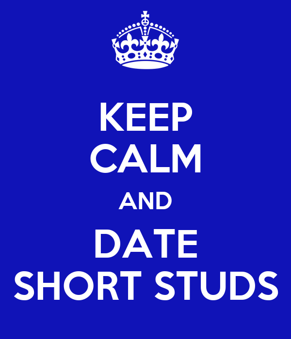 KEEP CALM AND DATE SHORT STUDS