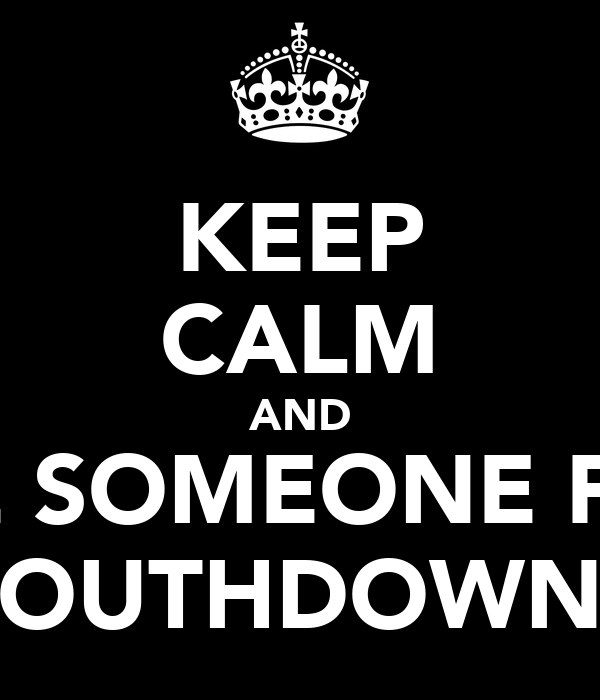 KEEP CALM AND DATE SOMEONE FROM SOUTHDOWNS