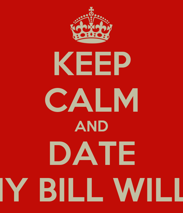 KEEP CALM AND DATE SONNY BILL WILLIAMS