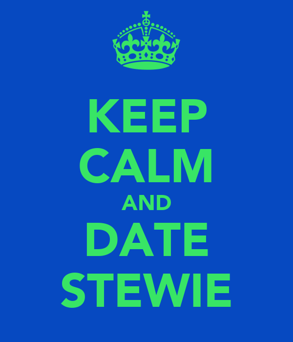 KEEP CALM AND DATE STEWIE
