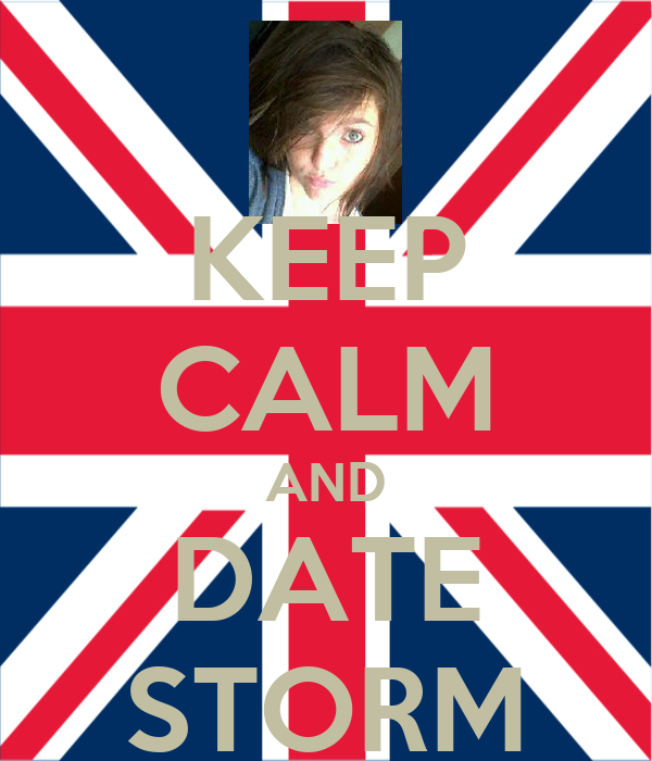 KEEP CALM AND DATE STORM