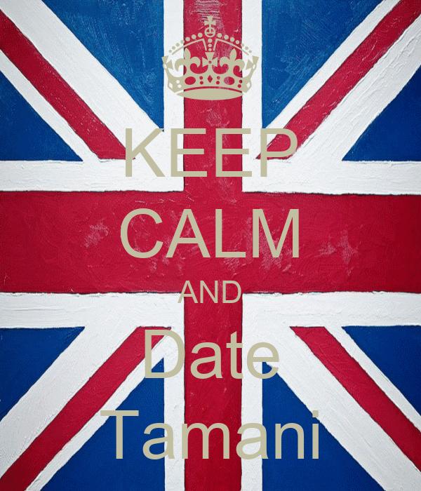 KEEP CALM AND Date Tamani