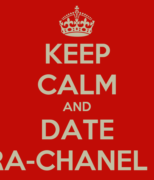 KEEP CALM AND DATE TAMARA-CHANEL VOGES
