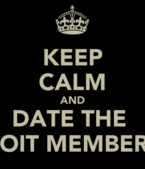 KEEP CALM AND DATE THE  VOIT MEMBERS