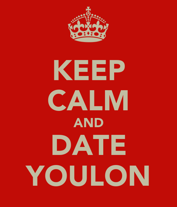 KEEP CALM AND DATE YOULON