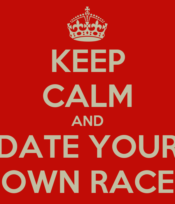 KEEP CALM AND DATE YOUR OWN RACE