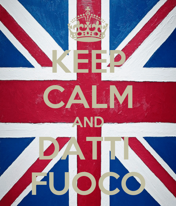 KEEP CALM AND DATTI  FUOCO