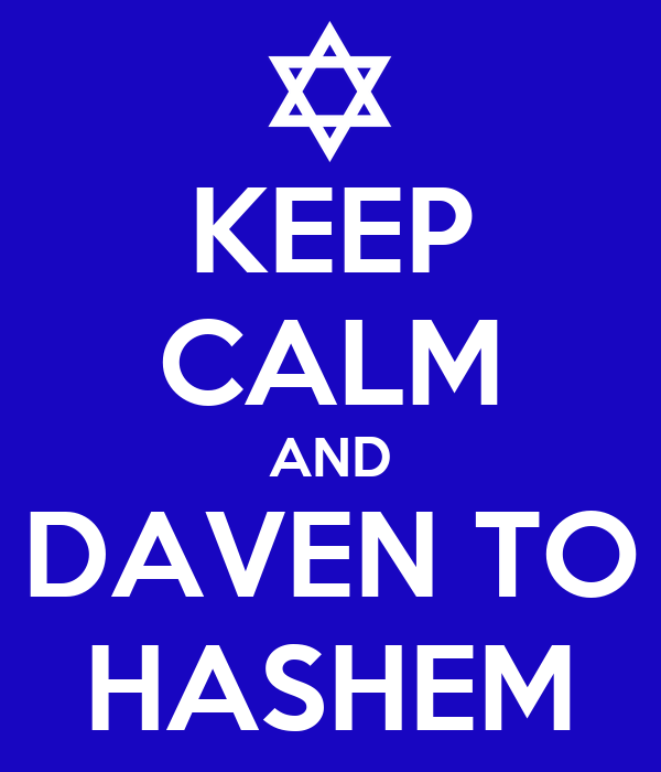 KEEP CALM AND DAVEN TO HASHEM