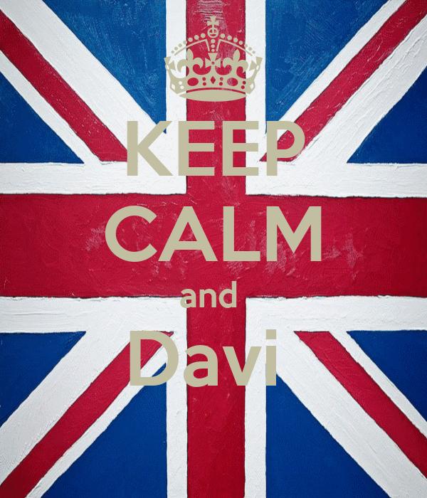 KEEP CALM and  Davi