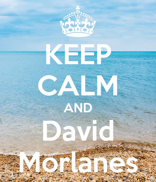 KEEP CALM AND David Morlanes