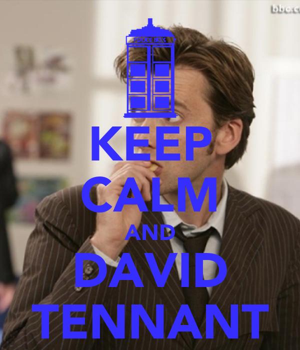 KEEP CALM AND DAVID TENNANT