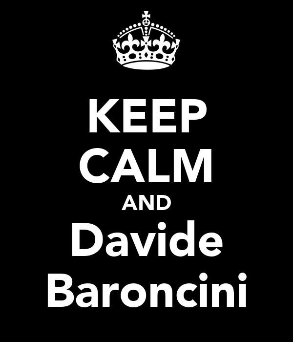 KEEP CALM AND Davide Baroncini