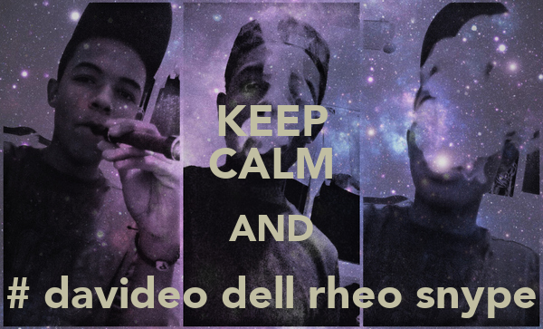 KEEP CALM AND # davideo dell rheo snype