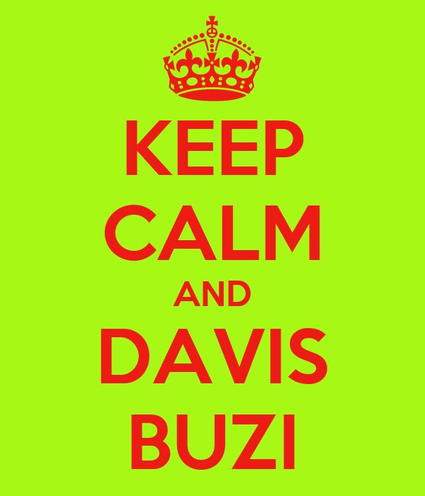 KEEP CALM AND DAVIS BUZI