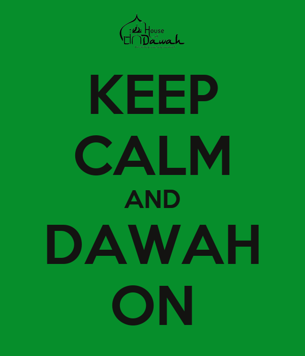 KEEP CALM AND DAWAH ON