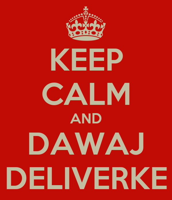 KEEP CALM AND DAWAJ DELIVERKE