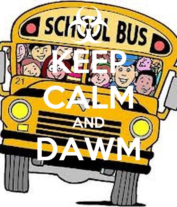 KEEP CALM AND DAWM