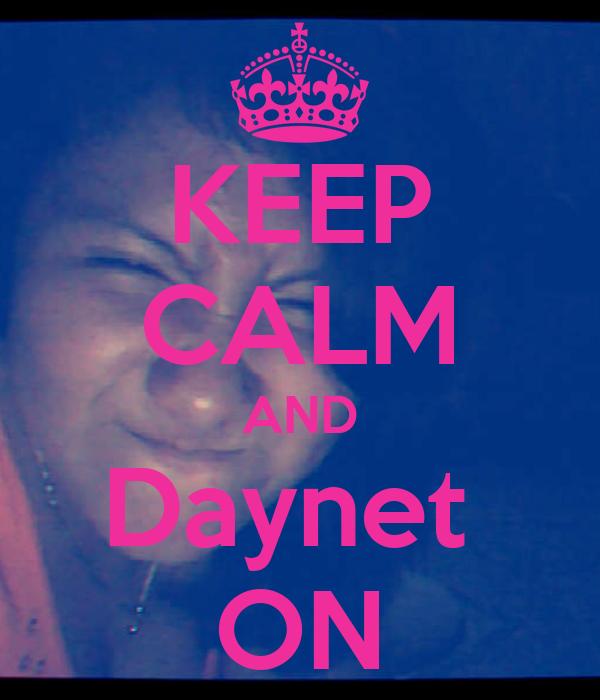 KEEP CALM AND Daynet  ON