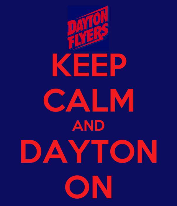 KEEP CALM AND DAYTON ON