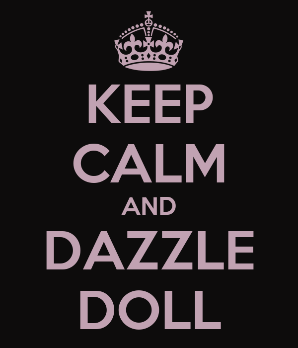 KEEP CALM AND DAZZLE DOLL
