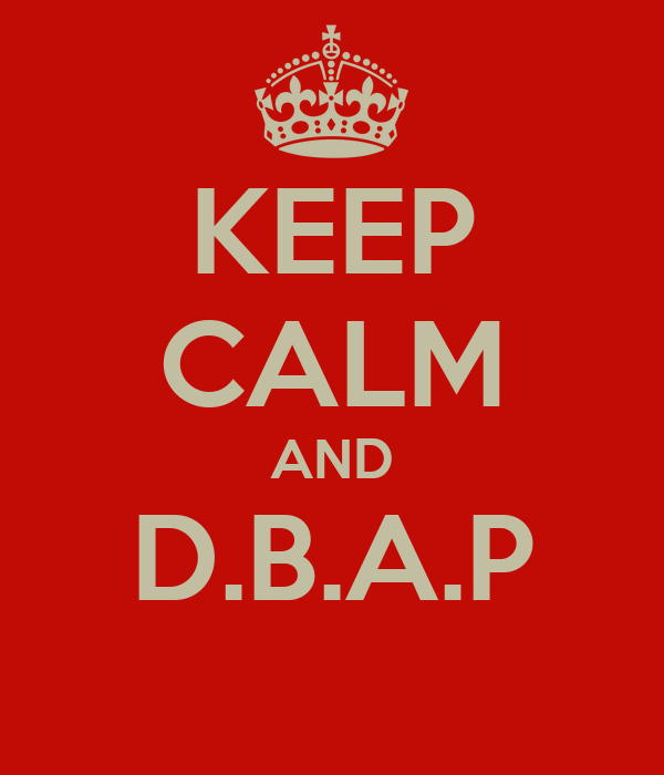 KEEP CALM AND D.B.A.P