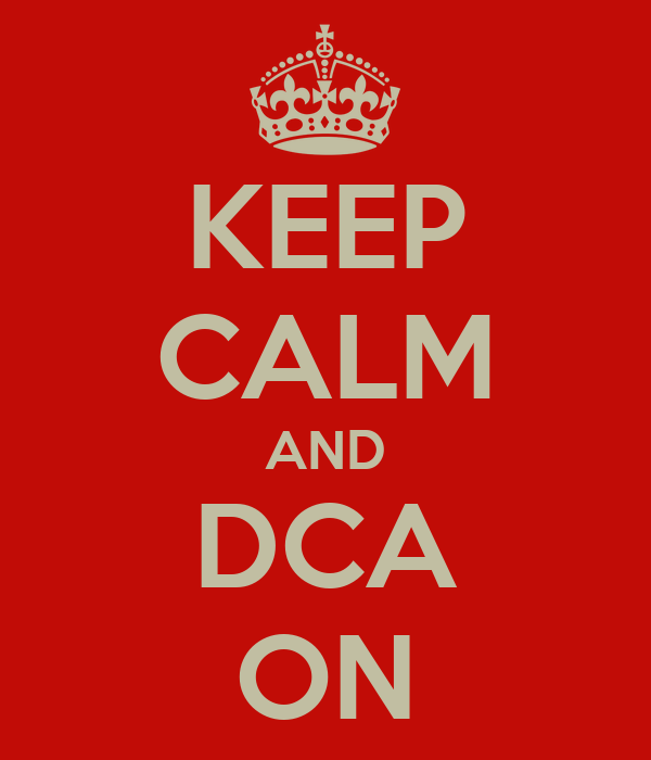 KEEP CALM AND DCA ON