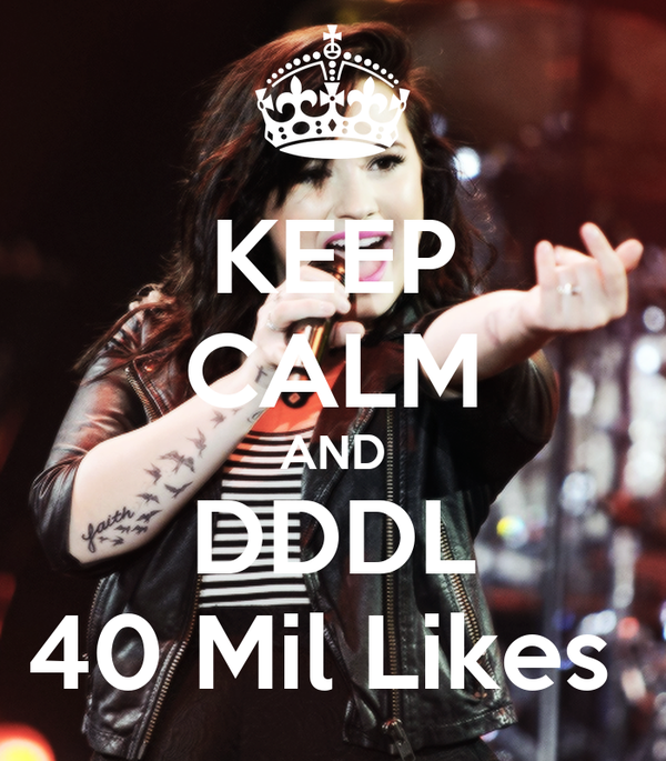 KEEP CALM AND DDDL 40 Mil Likes
