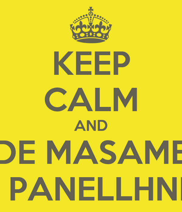 KEEP CALM AND DE MASAME stis PANELLHNIES!