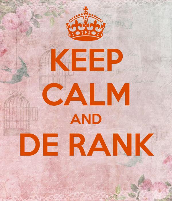 KEEP CALM AND DE RANK