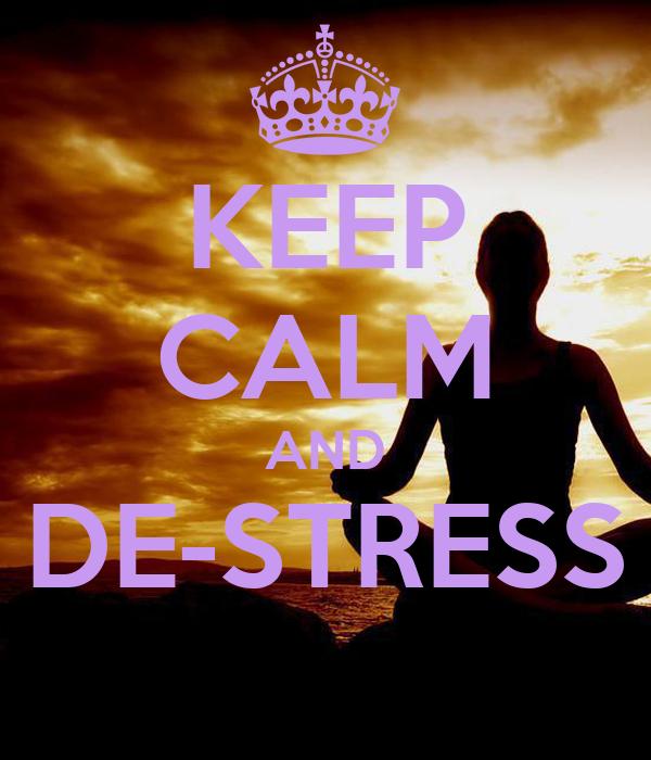 KEEP CALM AND DE-STRESS