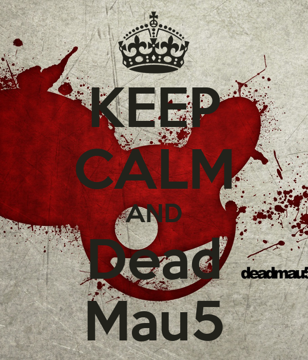 KEEP CALM AND Dead Mau5