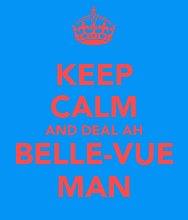 KEEP CALM AND DEAL AH BELLE-VUE MAN