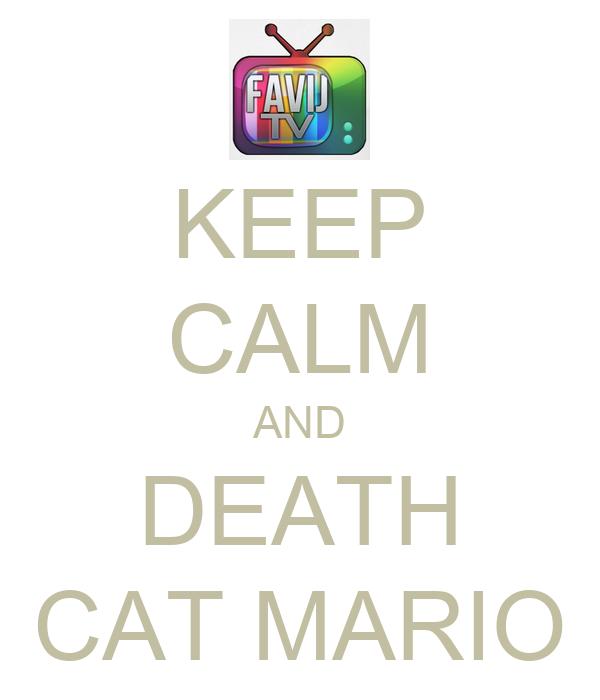 KEEP CALM AND DEATH CAT MARIO